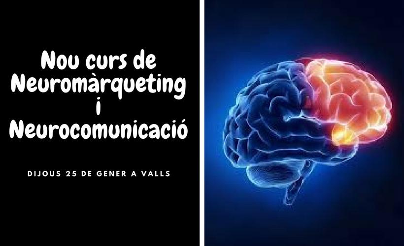 Curs de Neuromàrqueting i Neurocomunicació el 25 de gener a Valls